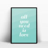 all you need is love poster mint good vibes