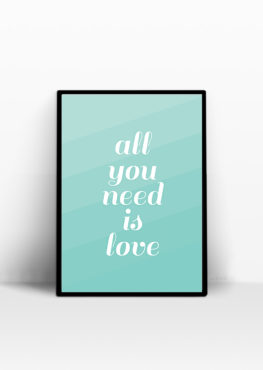 Affiche All you need is love